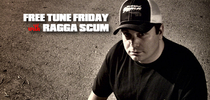 Free Tune Friday Ragga Scum